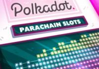 Polkadot平行链插槽拍卖,你需要知道的几个关键信息