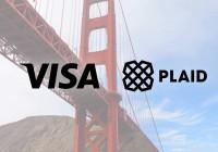 全球支付巨头Visa终止对金融科技公司Plaid 53亿美元收购计划