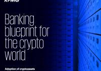 """毕马威(KPMG)报告:银行不能承受""""错过""""加密货币"""